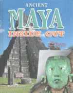 Book cover of ANCIENT MAYA INSIDE OUT