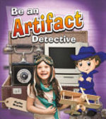 Book cover of BE AN ARTIFACT DETECTIVE