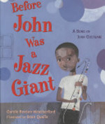 Book cover of BEFORE JOHN WAS A JAZZ GIANT A SONG OF J