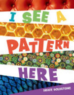 Book cover of I SEE A PATTERN HERE