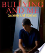 Book cover of BULLYING & ME SCHOOLYARD STORIES