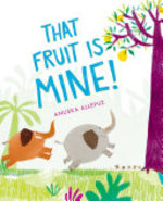 Book cover of THAT FRUIT IS MINE