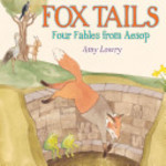 Book cover of FOX TAILS - 4 FABLES FROM AESOP