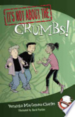 Book cover of IT'S NOT ABOUT THE CRUMBS