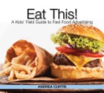 Book cover of EAT THIS - HOW FAST FOOD MARKETING GETS