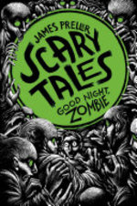 Book cover of SCARY TALES 03 GOOD NIGHT ZOMBIE