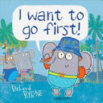 Book cover of I WANT TO GO 1ST