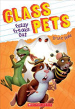Book cover of CLASS PETS 03 FUZZY FREAKS OUT