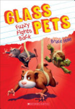 Book cover of CLASS PETS 04 FUZZY FIGHTS BACK