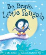 Book cover of BE BRAVE LITTLE PENGUIN