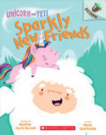 Book cover of UNICORN & YETI 01 SPARKLY NEW FRIENDS