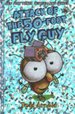 Book cover of FLY GUY 19 ATTACK OF THE 50-FOOT FLY GUY