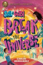 Book cover of SAL & GABI BREAK THE UNIVERSE