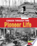 Book cover of CANADA THROUGH TIME PIONEER LIFE