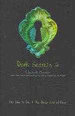 Book cover of DARK SECRETS 02 NO TIME TO DIE & DEEP EN