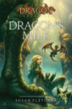 Book cover of DRAGON CHRONICLES 01 DRAGON'S MILK