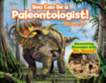 Book cover of YOU CAN BE A PALEONTOLOGIST