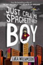 Book cover of JUST CALL ME SPAGHETTI HOOP BOY