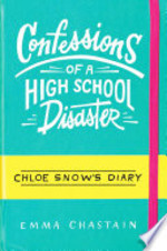Book cover of CONFESSIONS OF A HIGH SCHOOL DISASTER