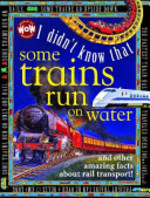 Book cover of I DIDN'T KNOW THAT SOME TRAINS RUN ON WA