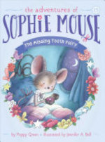 Book cover of ADVENTURES OF SOPHIE MOUSE 15 MISSING TO