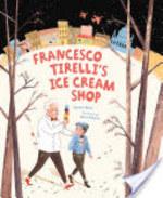 Book cover of FRANCESCO TIRELLI'S ICE CREAM SHOP