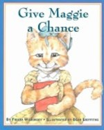 Book cover of GIVE MAGGIE A CHANCE