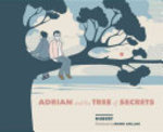 Book cover of ADRIAN & THE TREE OF SECRETS