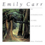 Book cover of EMILY CARR AN INTRO TO HER LIFE