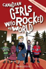 Book cover of CANADIAN GIRLS WHO ROCKED THE WORLD
