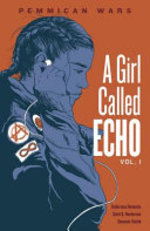 Book cover of GIRL CALLED ECHO 01 PEMMICAN WARS