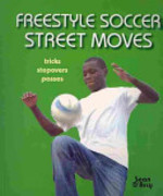 Book cover of FREESTYLE SOCCER STREET MOVES