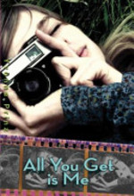 Book cover of ALL YOU GET IS ME