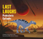 Book cover of LAST LAUGHS-PREHISTORIC EPITAPHS