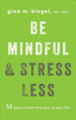Book cover of BE MINDFUL & STRESS LESS