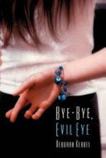 Book cover of BYE-BYE EVIL EYE
