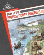 Book cover of DAILY LIFE IN BRITISH NORTH AMER