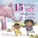 Book cover of 15 THINGS NOT TO DO WITH A BABY