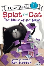 Book cover of SPLAT THE CAT & THE NAME OF THE GAME