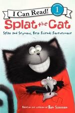 Book cover of SPLAT THE CAT - SPLAT & SEYMOUR BEST FRI