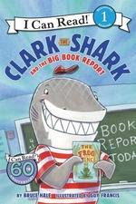 Book cover of CLARK THE SHARK & THE BIG BOOK REPORT