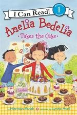 Book cover of AMELIA BEDELIA TAKES THE CAKE