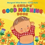 Book cover of CHILD'S GOOD MORNING BOOK BOARD BOOK