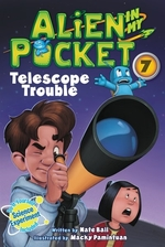 Book cover of ALIEN IN MY POCKET 07 TELESCOPE TROUBLES