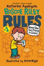 Book cover of ROSCOE RILEY RULES 01 NEVER GLUE YOUR FR