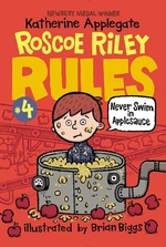 Book cover of ROSCOE RILEY RULES 04 NEVER SWIM IN APPL