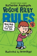 Book cover of ROSCOE RILEY RULES 06 NEVER WALK IN SHOE