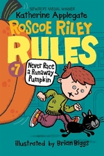 Book cover of ROSCOE RILEY RULES 07 NEVER RACE A RUNAW