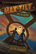 Book cover of MAX TILT 01 FIRE THE DEPTHS