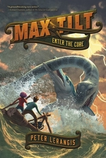 Book cover of MAX TILT 03 ENTER THE CORE